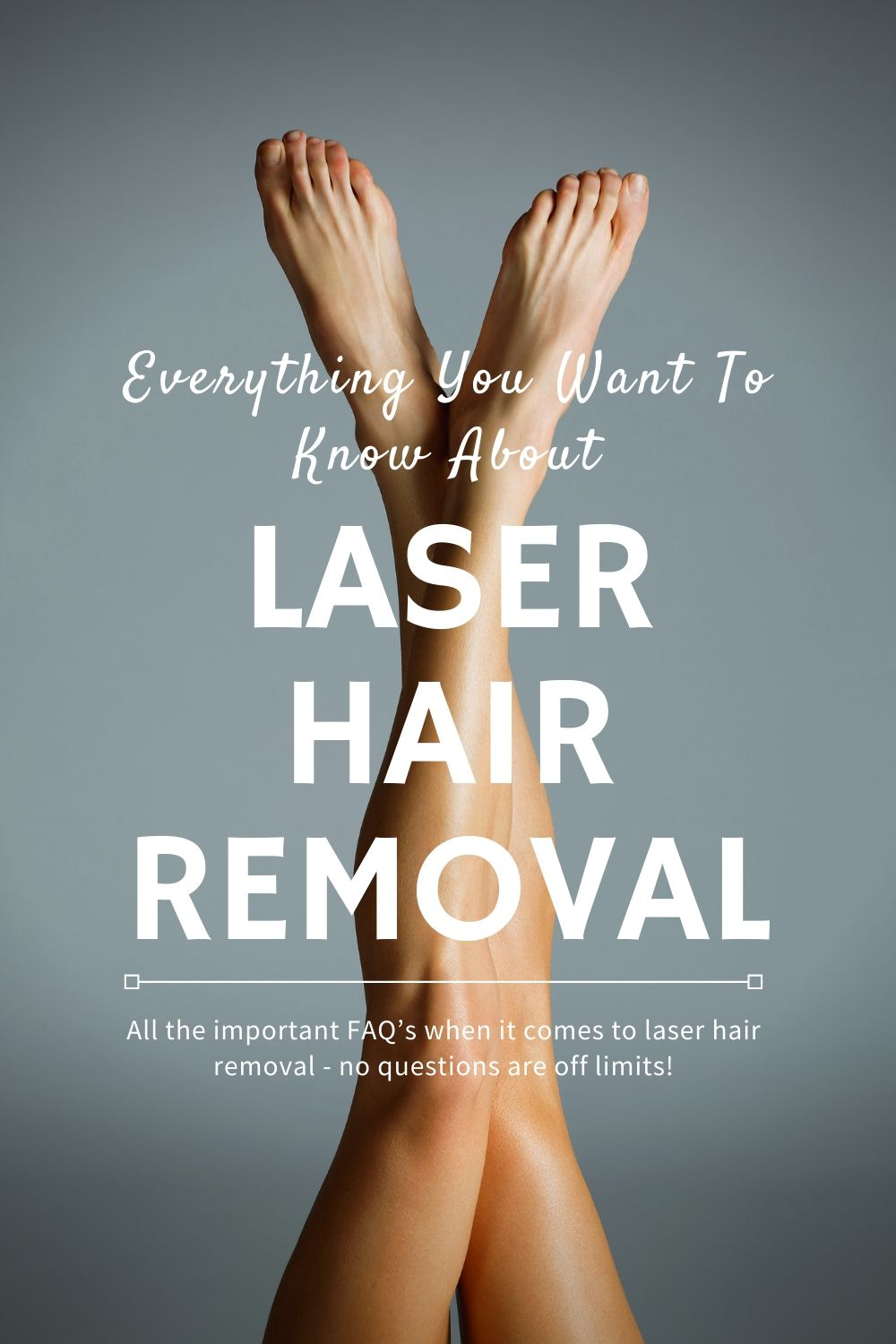 Everything you want to know about laser hair removal